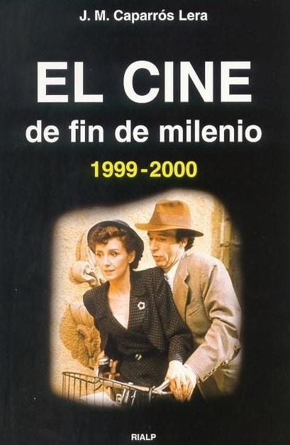 El cine de fin de milenio. 1999-2000, de José María Caparrós