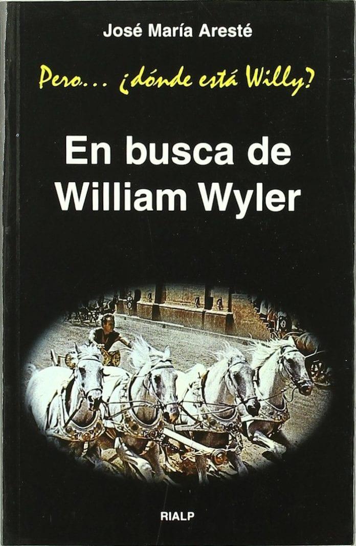 Pero... ¿dónde está Willy? En busca de William Wyler