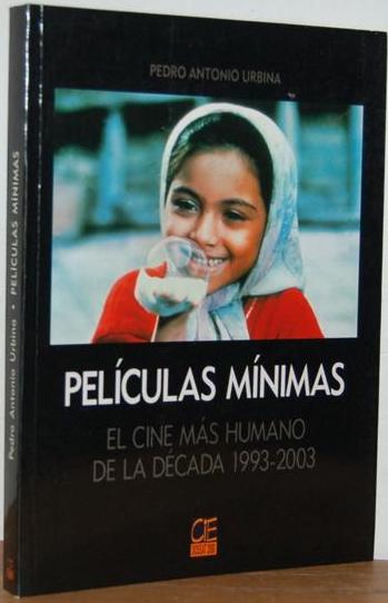 Películas mínimas. El cine más humano de la década 1993-2003, de Pedro Antonio Urbina