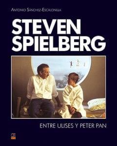 Steven Spielberg. Entre Ulises y Peter Pan