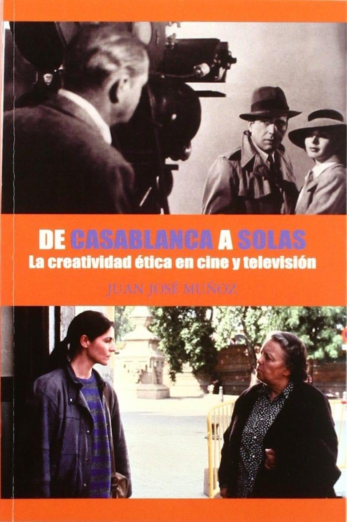De Casablanca a Solas. La creatividad ética en cine y televisión