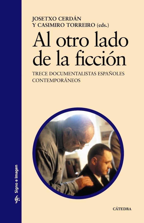 Al otro lado de la ficción. Trece documentalistas españoles contemporáneos