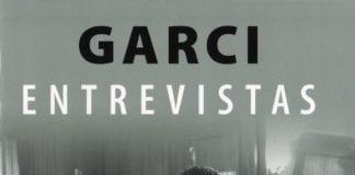 Garci. Entrevistas