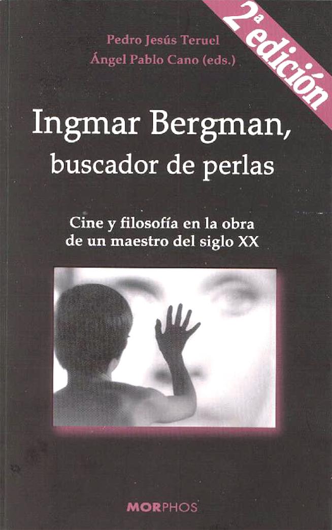 Ingmar Bergman, buscador de perlas. Cine y filosofía en la obra de un maestro del siglo XX