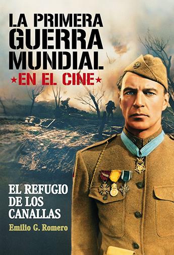 La primera Guerra Mundial en el cine. El refugio de los canallas