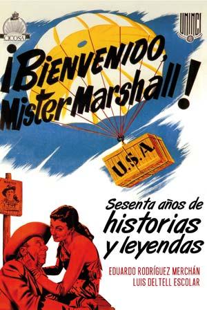 Libro ¡Bienvenido, Mister Marshall! Sesenta años de historias y leyendas