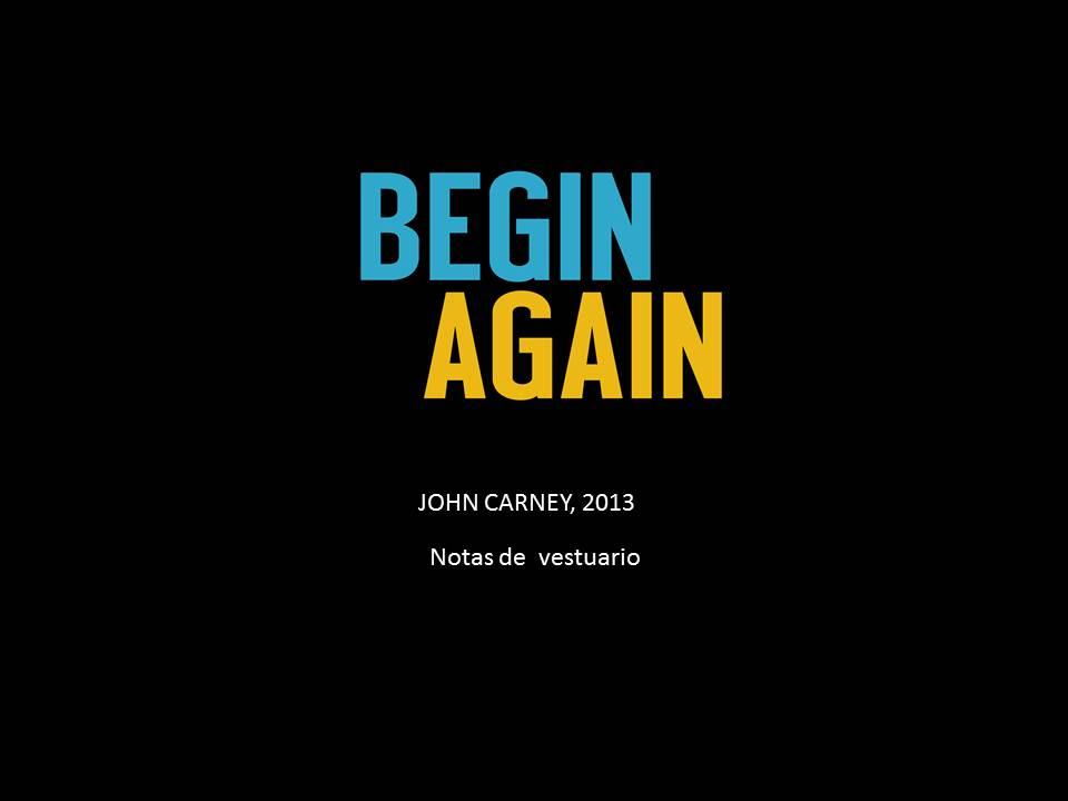 Begin Again (2013), de John Carney