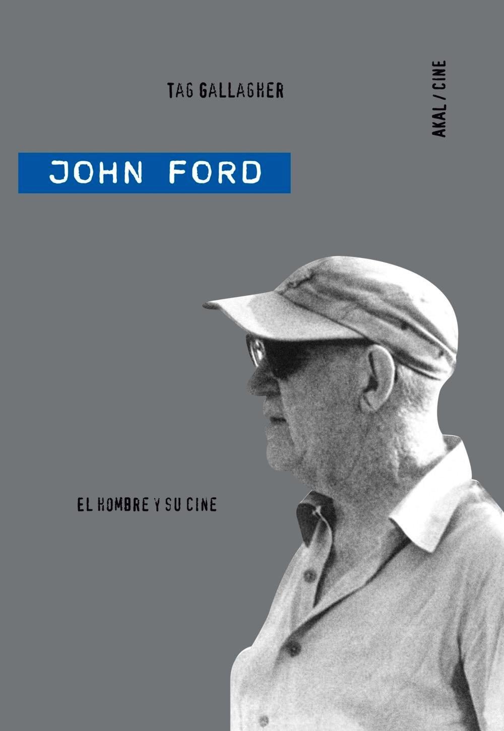 John Ford. El hombre y su cine