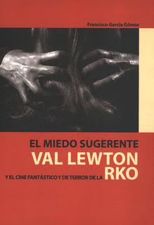 El miedo sugerente, Val Lewton y el cine fantástico y de terror de la RKO