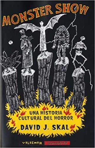 Monster show. Una historia cultural del horror