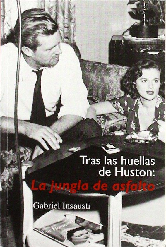 Tras las huellas de Huston: La jungla del asfalto
