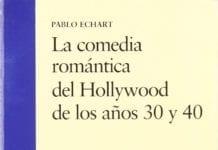 libro La comedia romántica del Hollywood de los años 30 y 40, de Pablo Echart