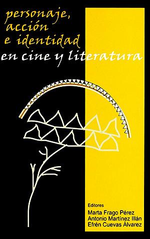 Personaje, acción e identidad en cine y literatura