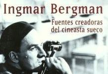 Ingmar Bergman. Fuentes creadoras del cineasta sueco