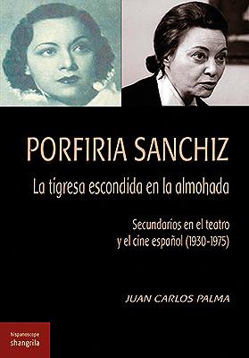 Porfiria Sanchiz. La tigresa escondida en la almohada