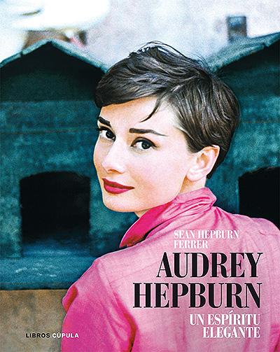 Audrey Hepburn. Un espíritu elegante