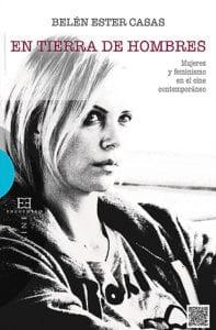 En tierra de hombres. Mujeres y feminismo en el cine contemporáneo