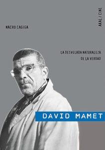 David Mamet. La desvelada naturaleza de la verdad