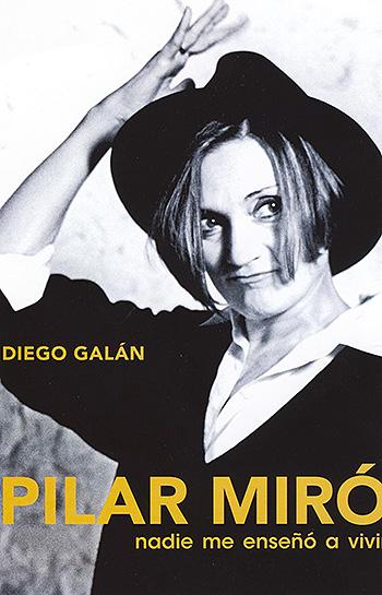 Pilar Miró. Nadie me enseñó a vivir