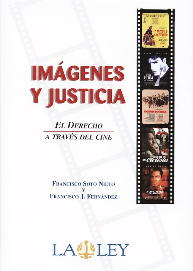Imágenes y Justicia. El derecho a través del cine