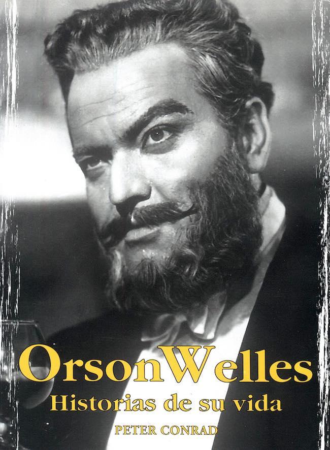 Orson Welles. Historia de su vida