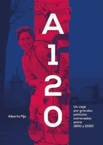 A 120. Un viaje por grandes películas estrenadas entre 1900 y 2020